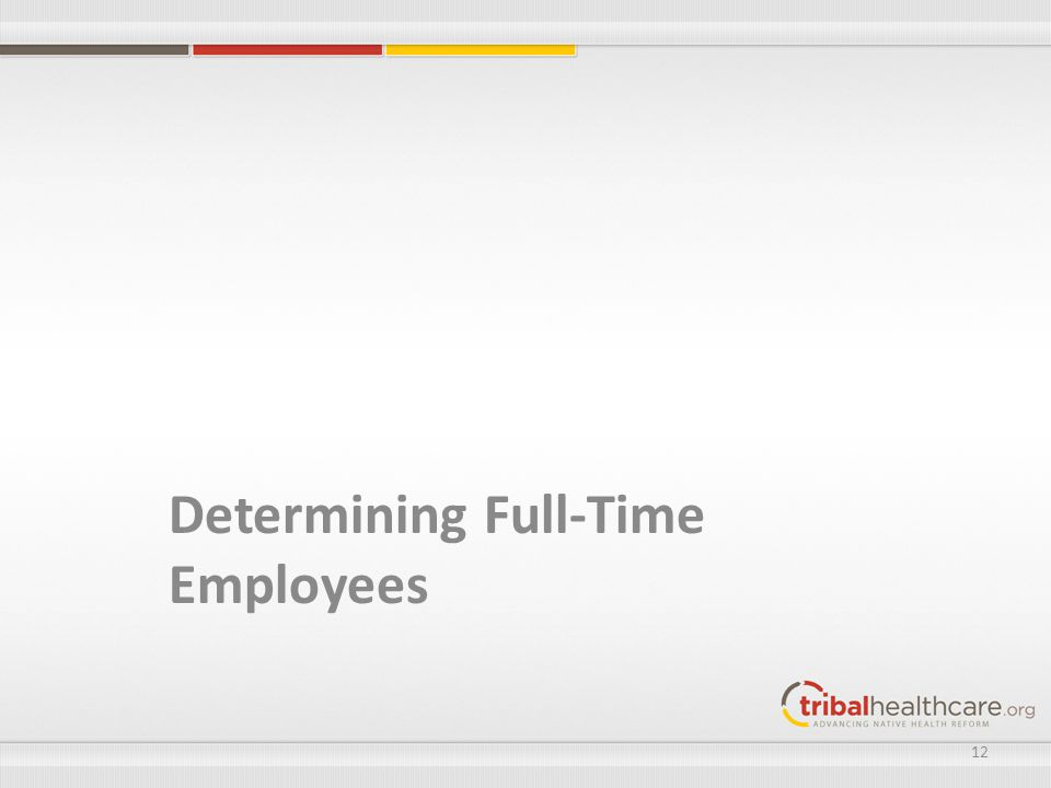 Determining Full-Time Employees 12