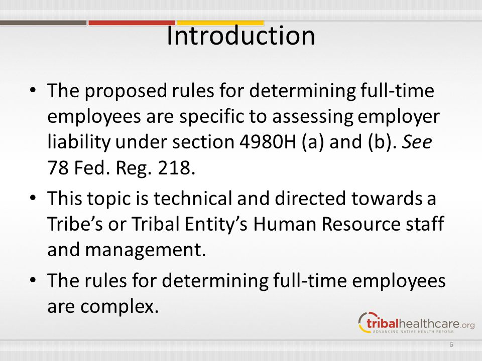 The proposed rules for determining full-time employees are specific to assessing employer liability under section 4980H (a) and (b). See 78 Fed. Reg.