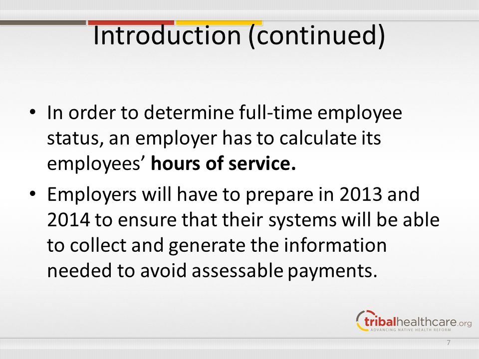 New Variable Hour and Seasonal Employees: Average of <30 Hours of Service in IMP Employer may treat the employee as not being full- time during the associated Stability Period.