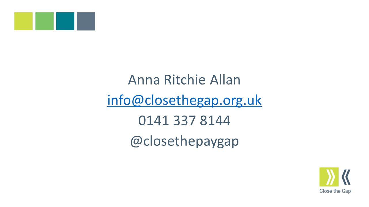 Anna Ritchie Allan info@closethegap.org.uk 0141 337 8144 @closethepaygap