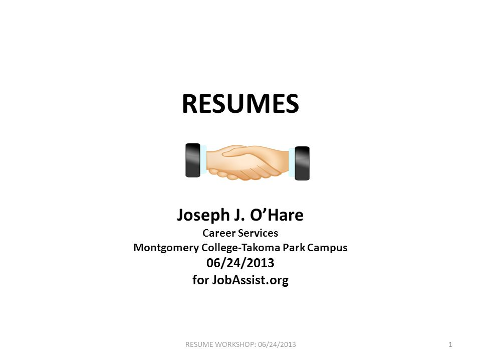 A RÉSUMÉ IS … A clear and professional summary of skills, education, and work experience, designed to get you an interview BUT NOT … A Biography ● An Application Form ● A Cover Letter (where you use personal pronouns like I or We ) 2RESUME WORKSHOP: 06/24/2013