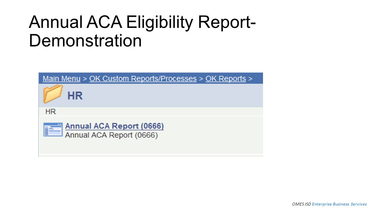 Annual ACA Eligibility Report- Demonstration OMES ISD Enterprise Business Services