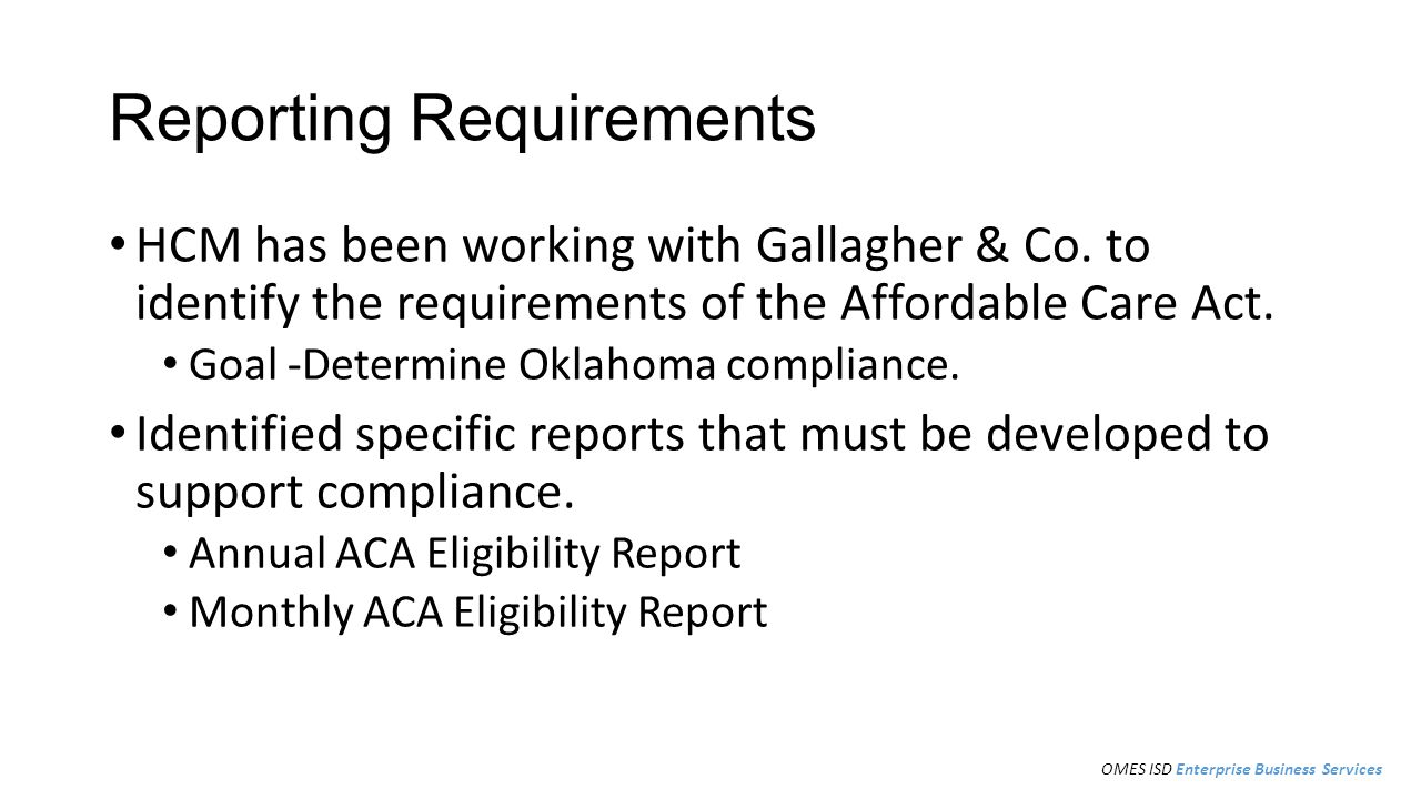 Reporting Requirements HCM has been working with Gallagher & Co.