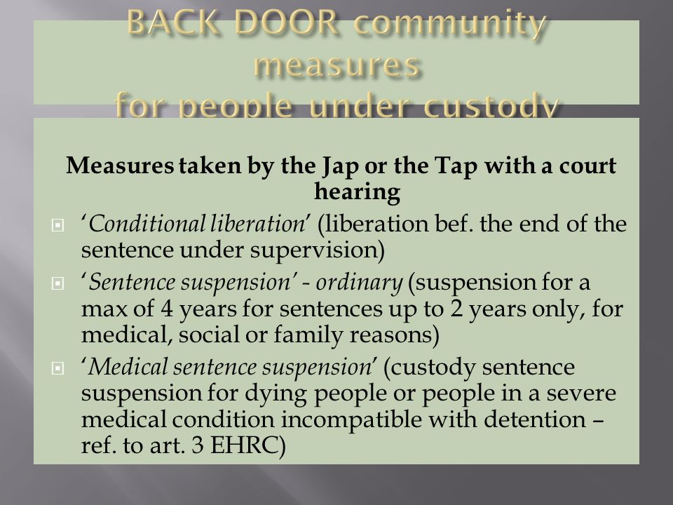 Measures taken by the Jap or the Tap with a court hearing  ' Conditional liberation ' (liberation bef.