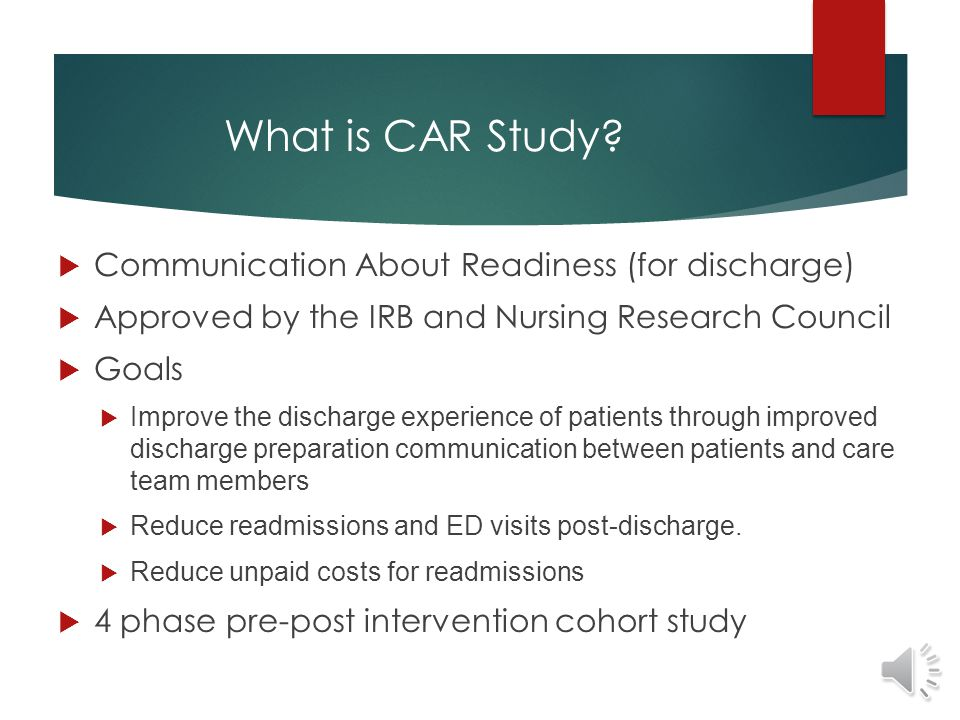 CAR Study Intervention COMMUNICATING ABOUT READINESS FOR HOSPITAL DISCHARGE: AN INTER-PROFESSIONAL INTERVENTION