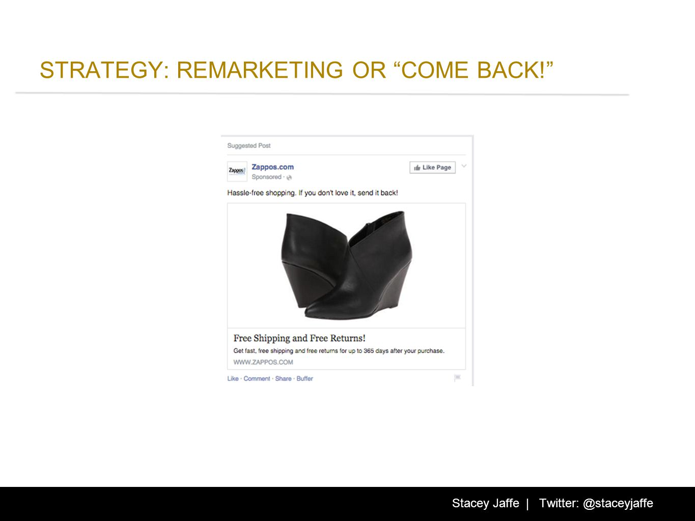 STRATEGY: REMARKETING OR COME BACK! Stacey Jaffe | Twitter: @staceyjaffe