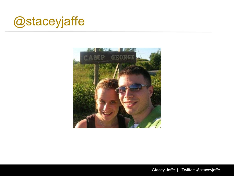 @staceyjaffe Stacey Jaffe | Twitter: @staceyjaffe