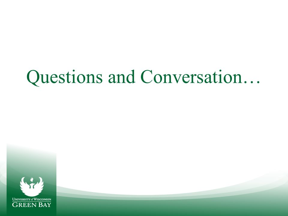 Questions and Conversation…