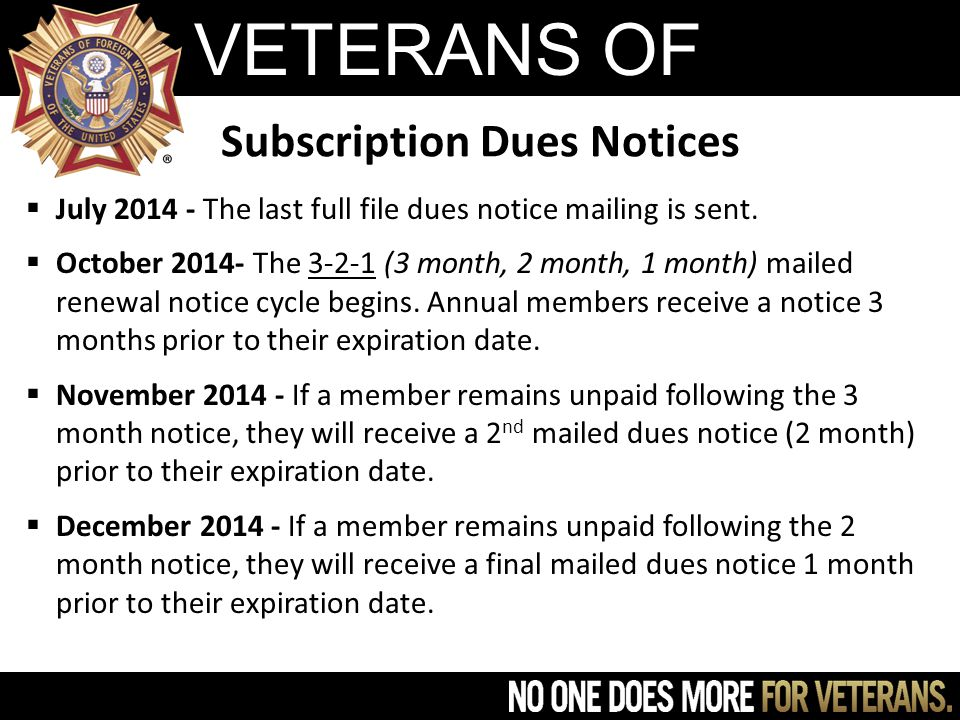 VETERANS OF FOREIGN WARS Subscription Dues Notices  July 2014 - The last full file dues notice mailing is sent.