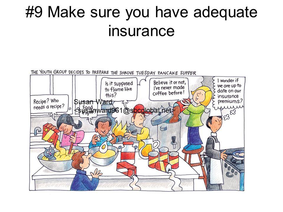 #9 Make sure you have adequate insurance Susan Ward
