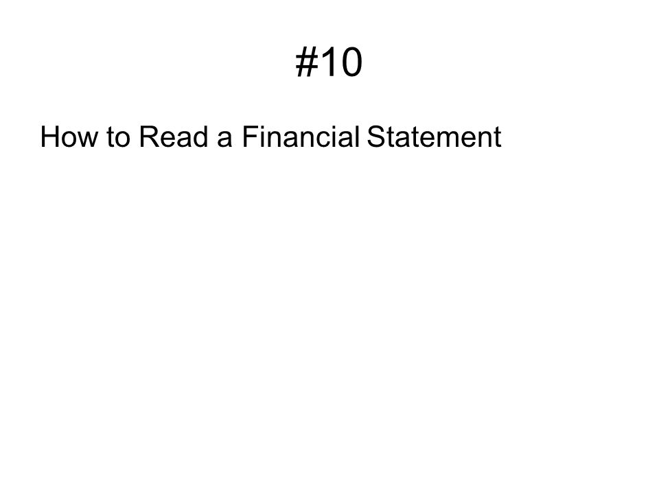 #10 How to Read a Financial Statement