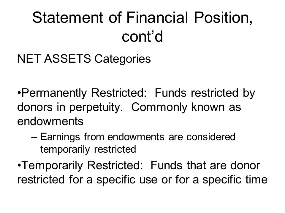 Statement of Financial Position, cont'd NET ASSETS Categories Permanently Restricted: Funds restricted by donors in perpetuity.