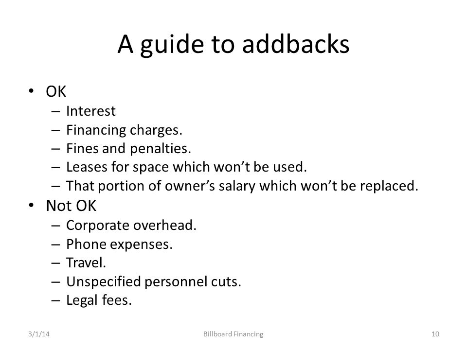 A guide to addbacks OK – Interest – Financing charges.