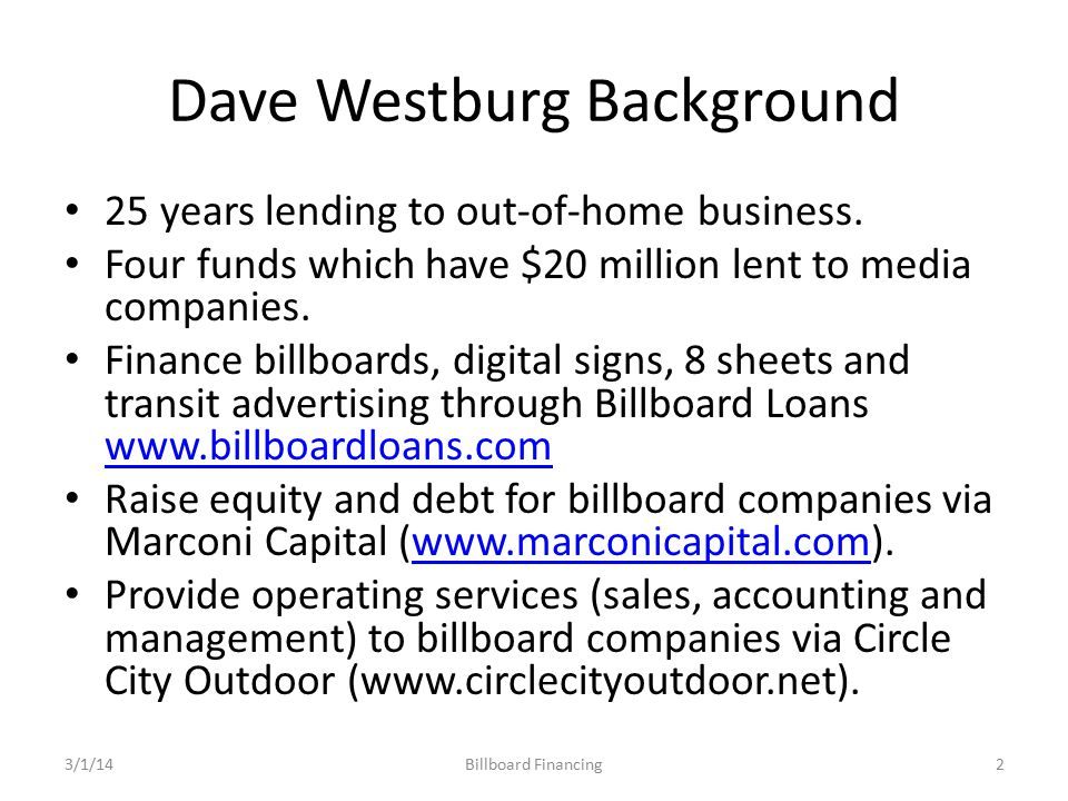 Dave Westburg Background 25 years lending to out-of-home business.