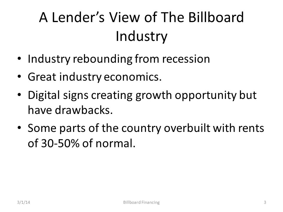 A Lender's View of The Billboard Industry Industry rebounding from recession Great industry economics.