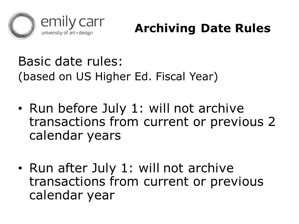 Archiving Date Rules Basic date rules: (based on US Higher Ed.