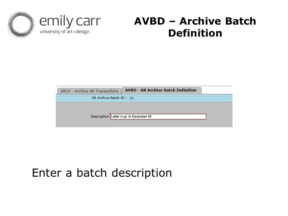 AVBD – Archive Batch Definition Enter a batch description