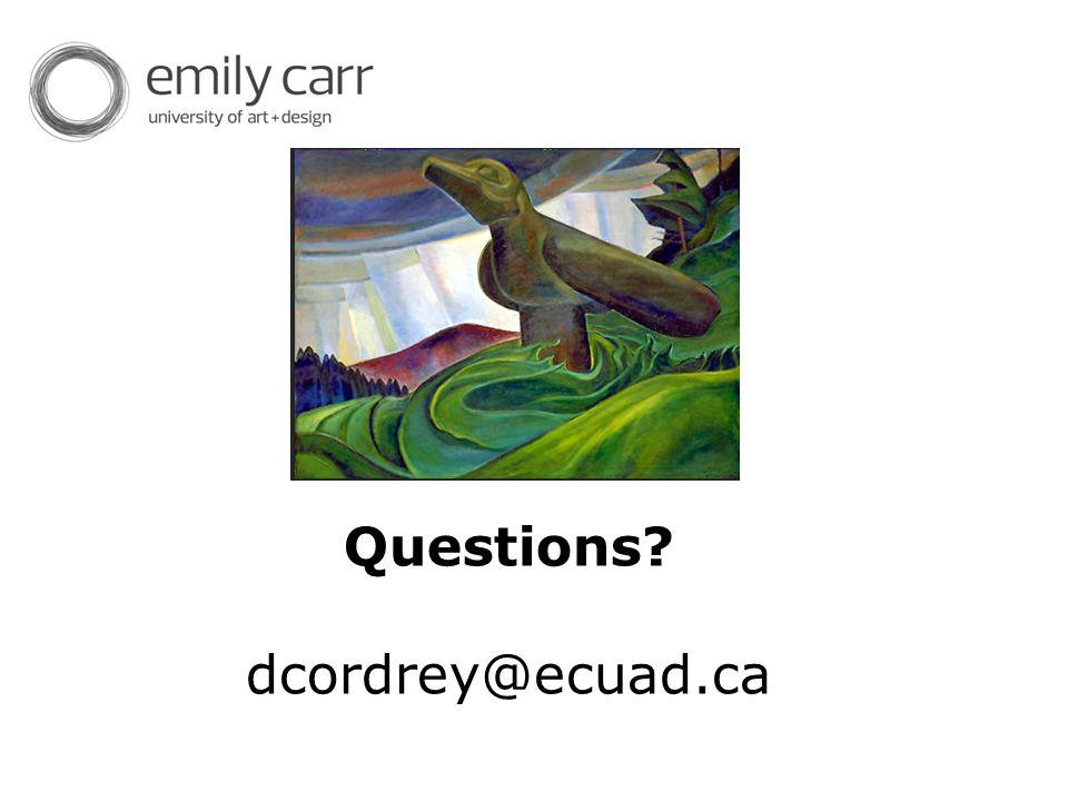 Questions dcordrey@ecuad.ca