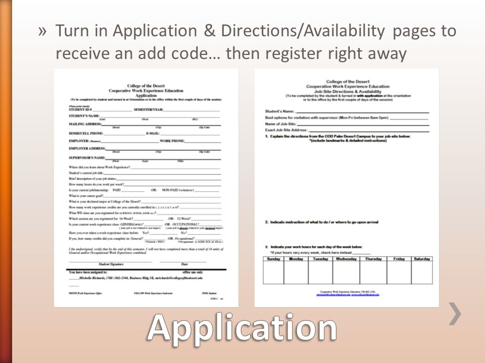 » Turn in Application & Directions/Availability pages to receive an add code… then register right away