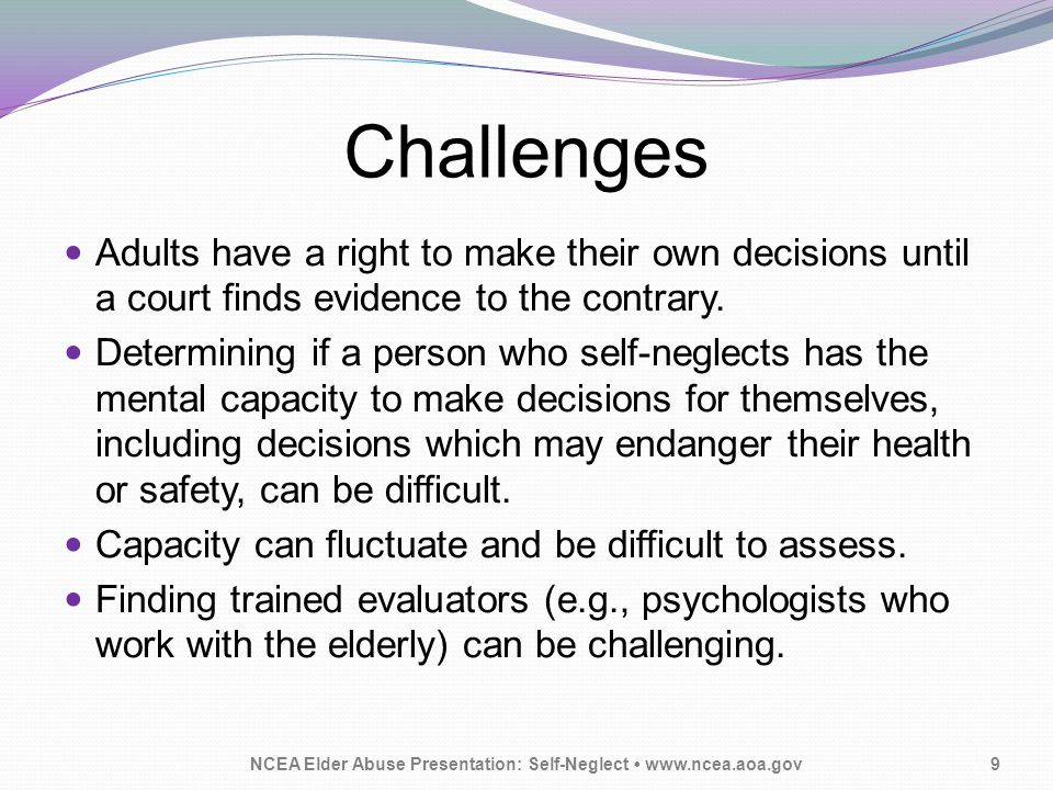 Consider inserting slides describing the local jurisdiction's elder abuse/ vulnerable adult reporting law NCEA Elder Abuse Presentation: Self-Neglect www.ncea.aoa.gov20