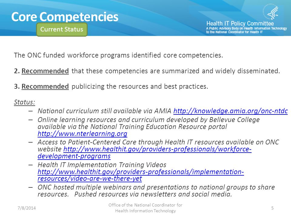 Recommendations Update Summary for Comment The ONC funded workforce programs identified core competencies. 2. Recommended that these competencies are