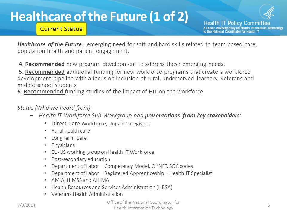 Healthcare of the Future (1 of 2) Healthcare of the Future - emerging need for soft and hard skills related to team-based care, population health and patient engagement.