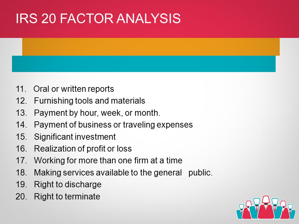 IRS 20 FACTOR ANALYSIS 11. Oral or written reports 12.