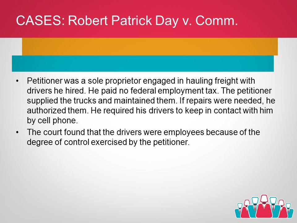 CASES: Robert Patrick Day v. Comm.