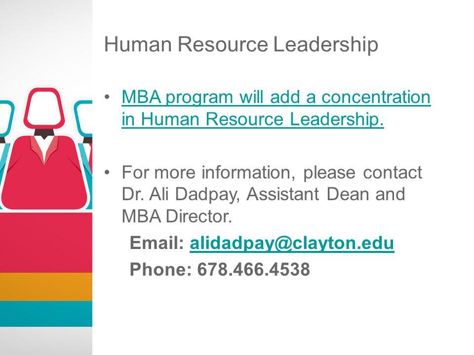 Human Resource Leadership MBA program will add a concentration in Human Resource Leadership.MBA program will add a concentration in Human Resource Lea