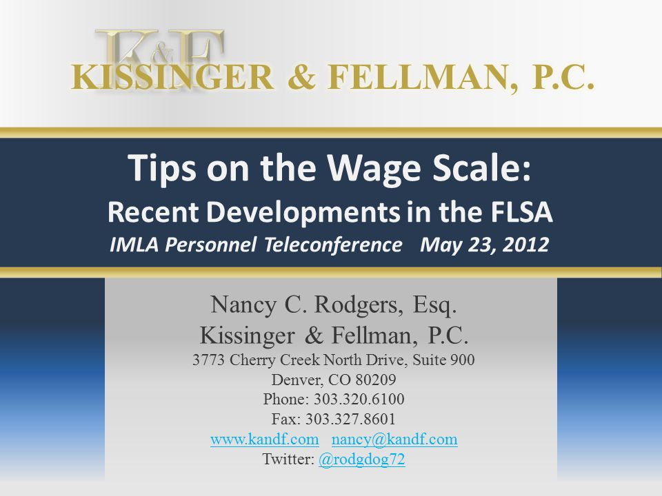 Nancy C. Rodgers, Esq. Kissinger & Fellman, P.C.