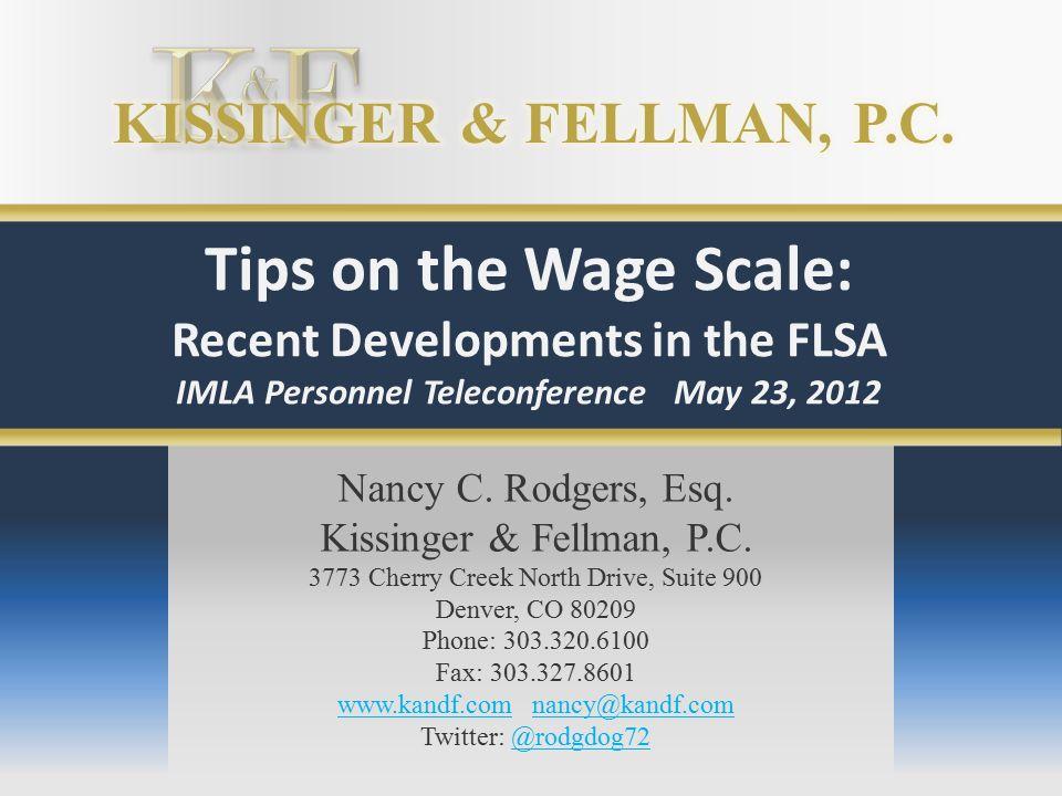 Nancy C. Rodgers, Esq. Kissinger & Fellman, P.C. 3773 Cherry Creek North Drive, Suite 900 Denver, CO 80209 Phone: 303.320.6100 Fax: 303.327.8601 www.k