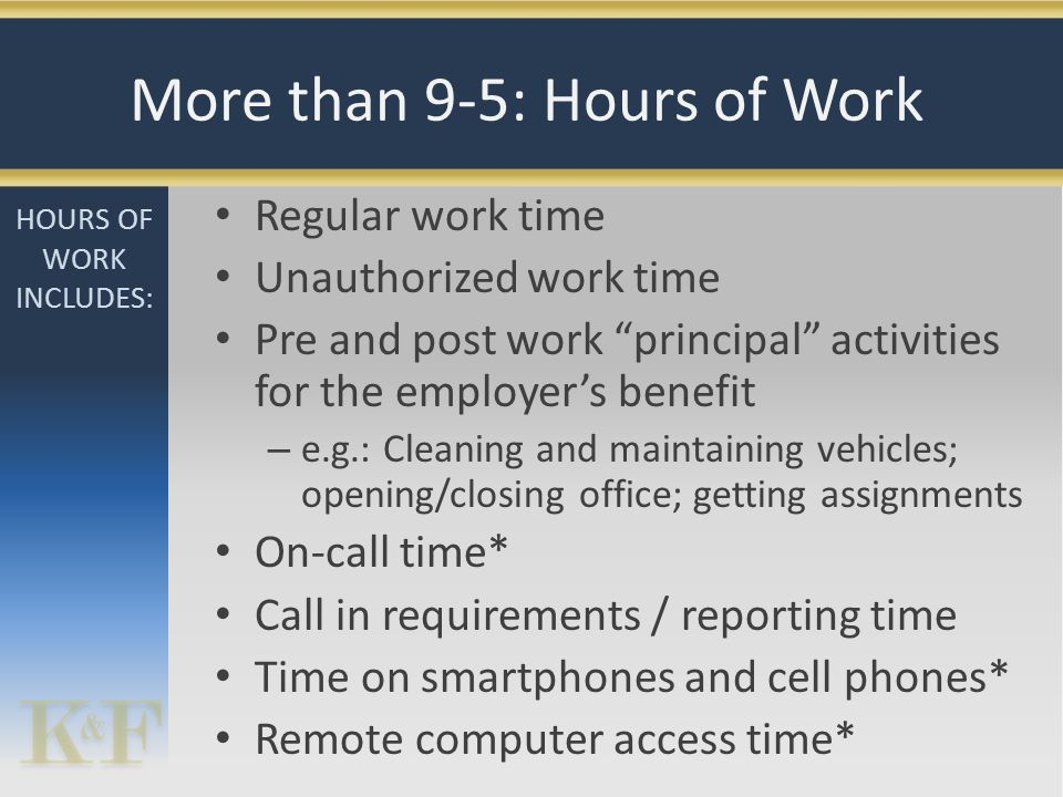 """Regular work time Unauthorized work time Pre and post work """"principal"""" activities for the employer's benefit – e.g.: Cleaning and maintaining vehicles"""