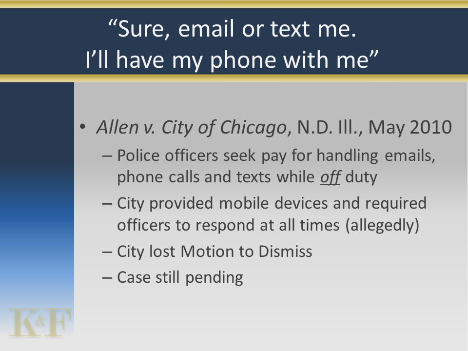 Allen v. City of Chicago, N.D. Ill., May 2010 – Police officers seek pay for handling emails, phone calls and texts while off duty – City provided mob