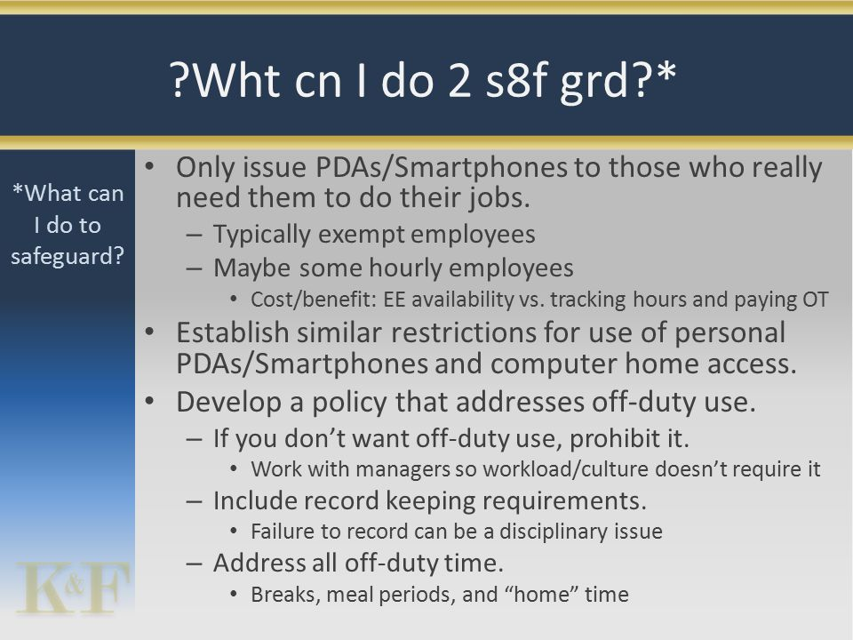 Only issue PDAs/Smartphones to those who really need them to do their jobs.