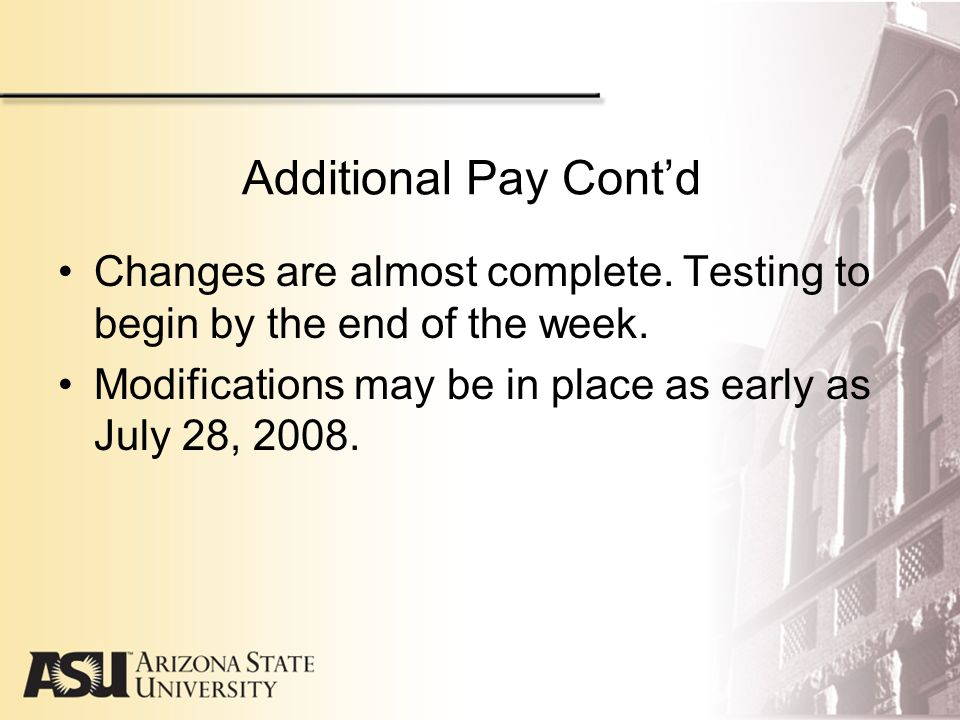Additional Pay Cont'd Changes are almost complete.