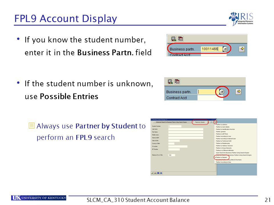 FPL9 Account Display If you know the student number, enter it in the Business Partn.