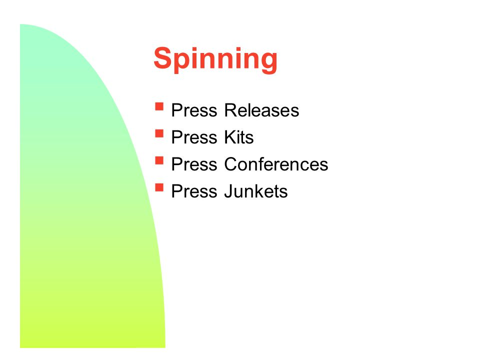10 Spinning  Press Releases  Press Kits  Press Conferences  Press Junkets