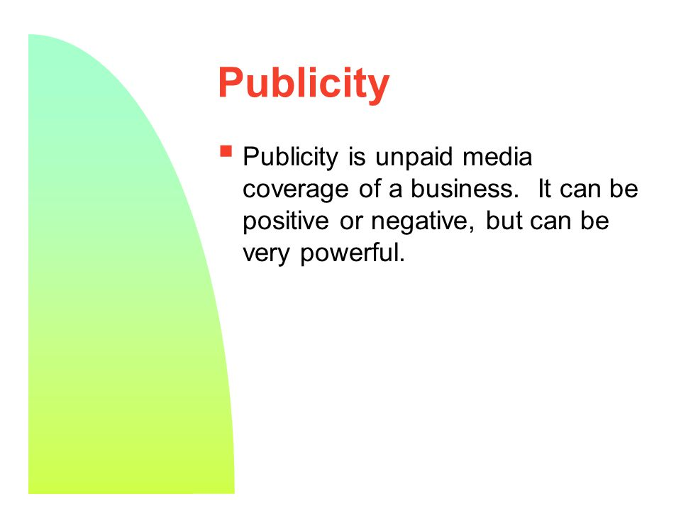 3 Negative Publicity  Negative publicity can damage sales for a company or for an entire industry.