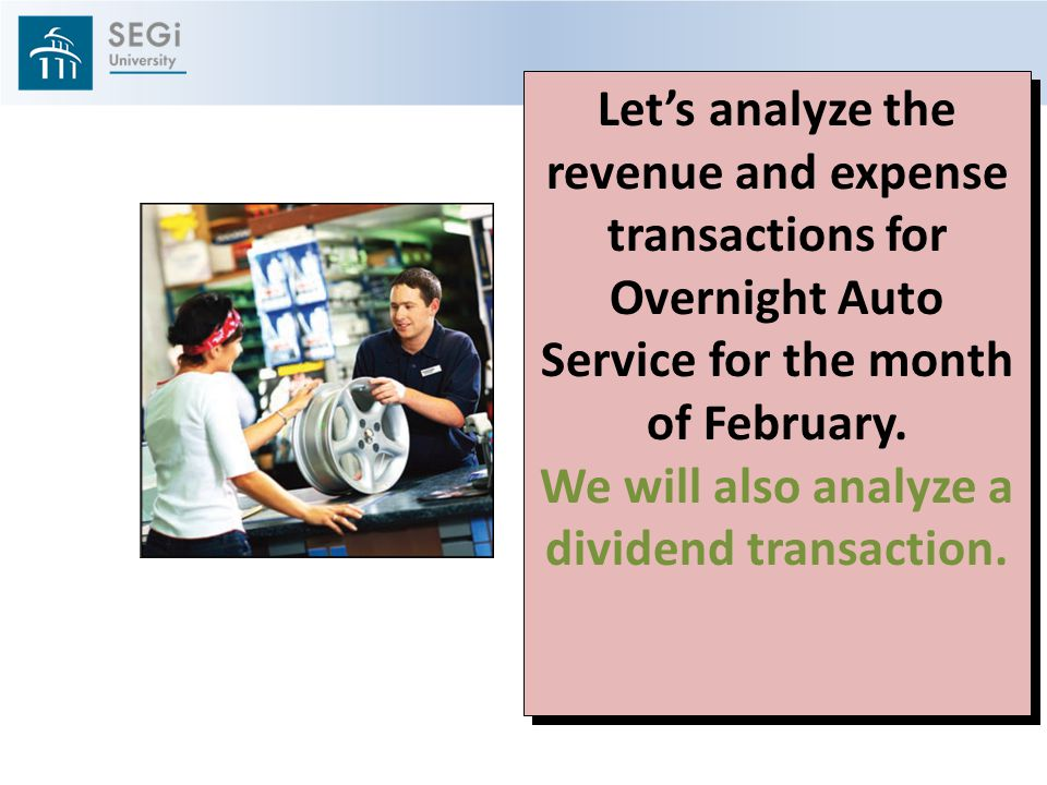 Let's analyze the revenue and expense transactions for Overnight Auto Service for the month of February.