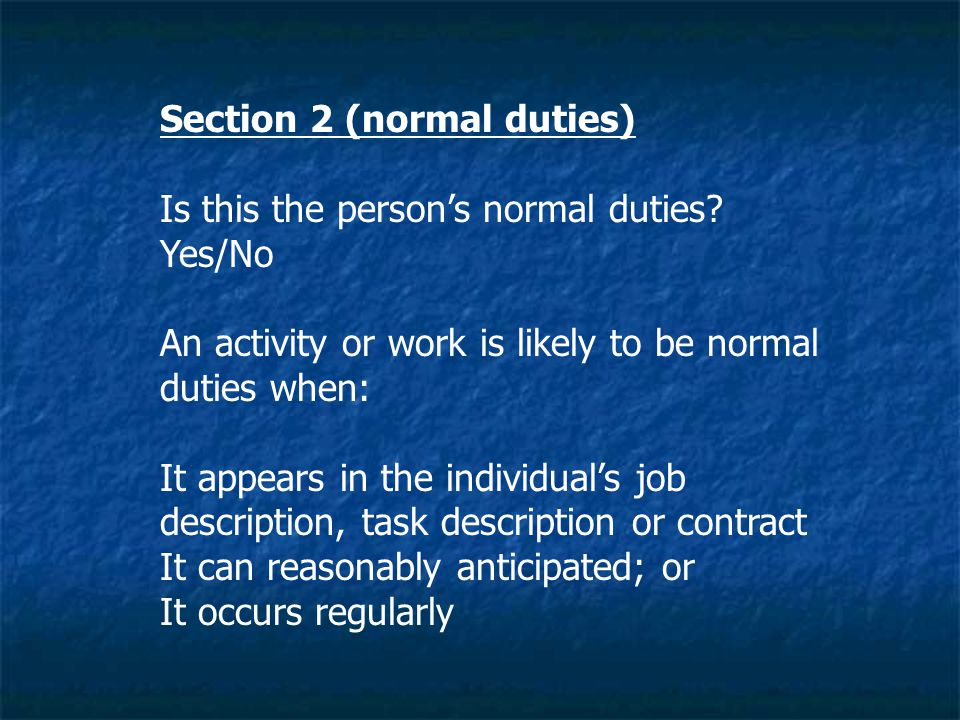 Section 2 (normal duties) Is this the person's normal duties.
