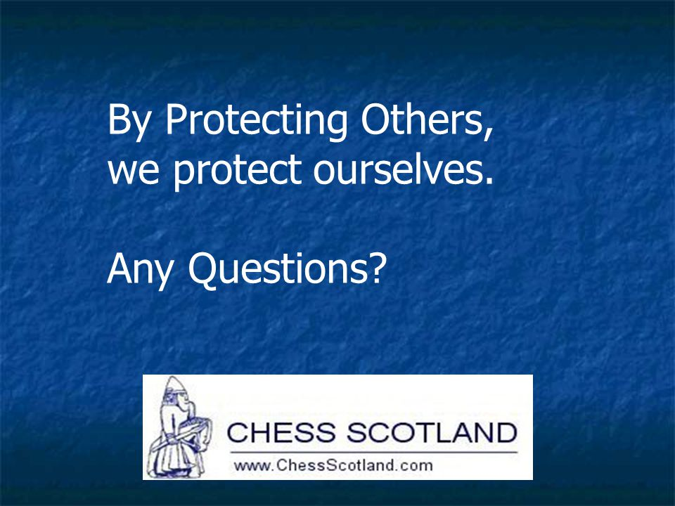 By Protecting Others, we protect ourselves. Any Questions