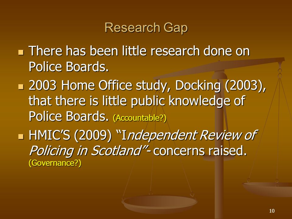 Research Gap There has been little research done on Police Boards.