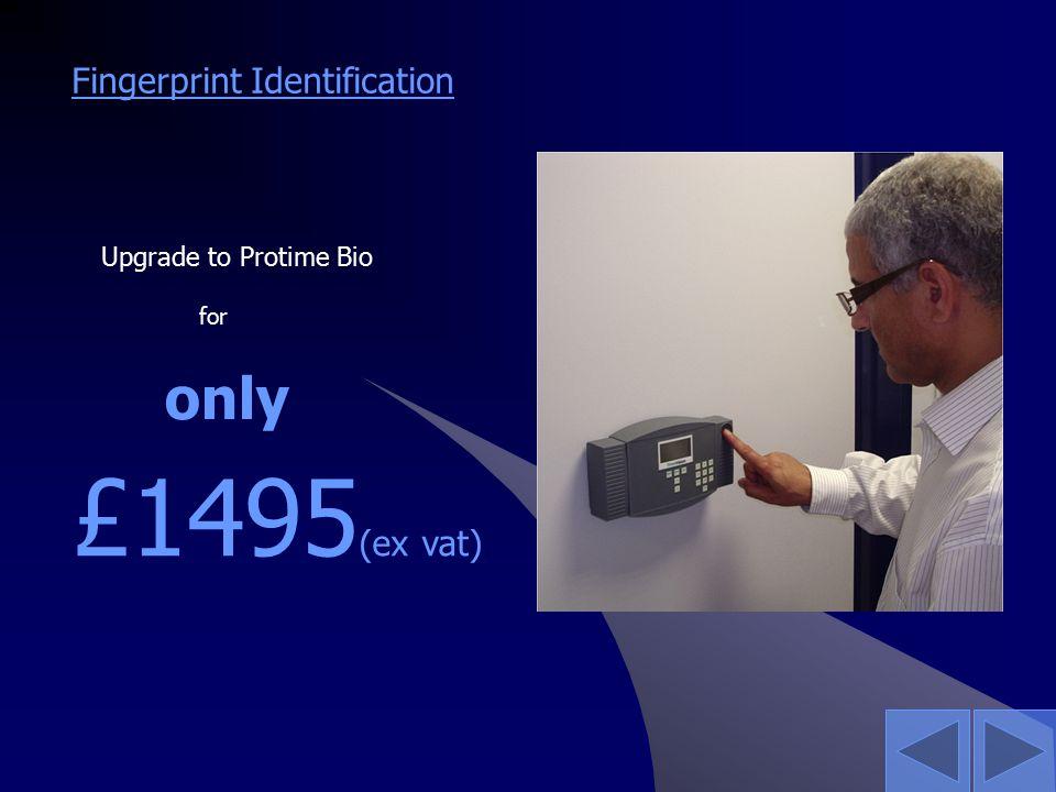 Fingerprint Identification Upgrade to Protime Bio only £1495 (ex vat) for