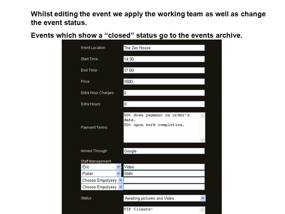 "Whilst editing the event we apply the working team as well as change the event status. Events which show a ""closed"" status go to the events archive."