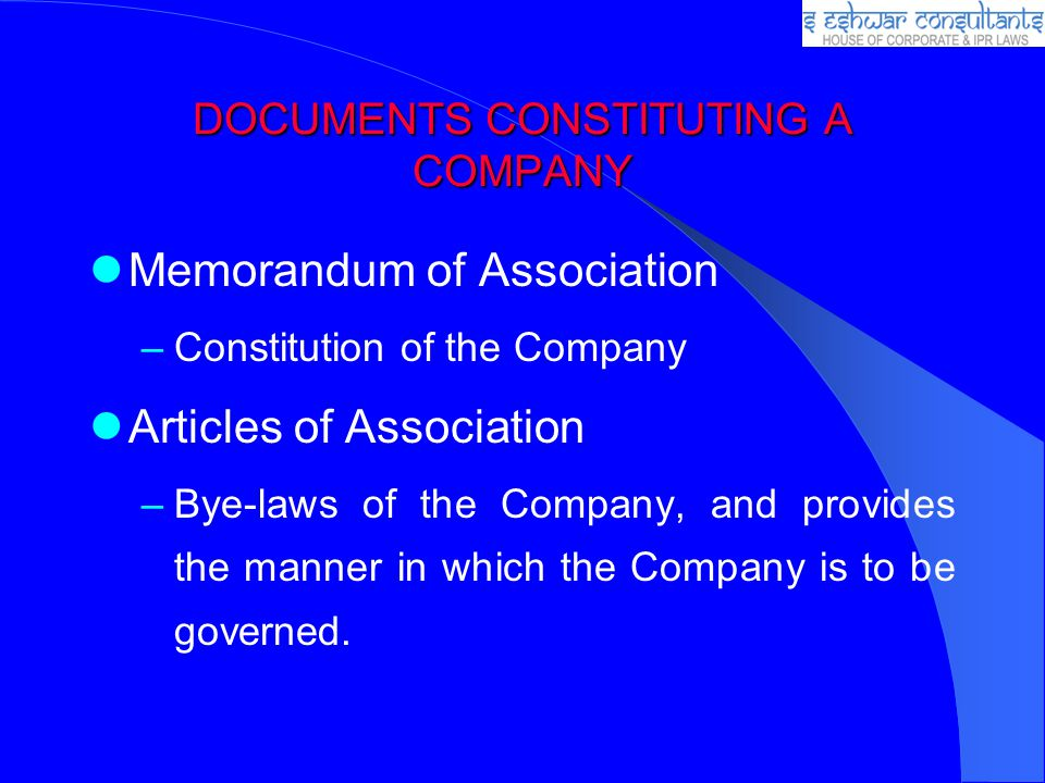 DOCUMENTS CONSTITUTING A COMPANY Memorandum of Association –Constitution of the Company Articles of Association –Bye-laws of the Company, and provides