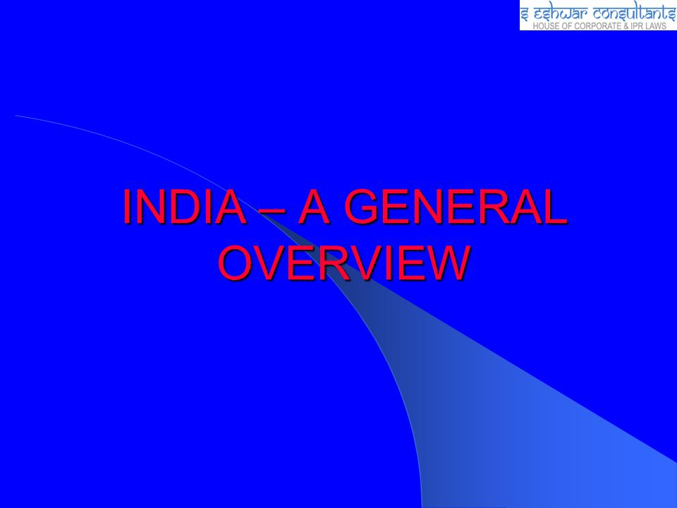 INDIA – A GENERAL OVERVIEW