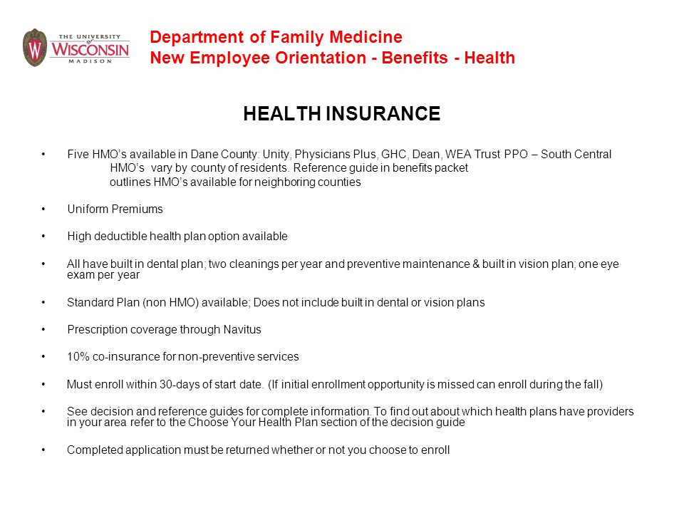 Department of Family Medicine New Employee Orientation - Benefits - Health HEALTH INSURANCE Five HMO's available in Dane County: Unity, Physicians Plu
