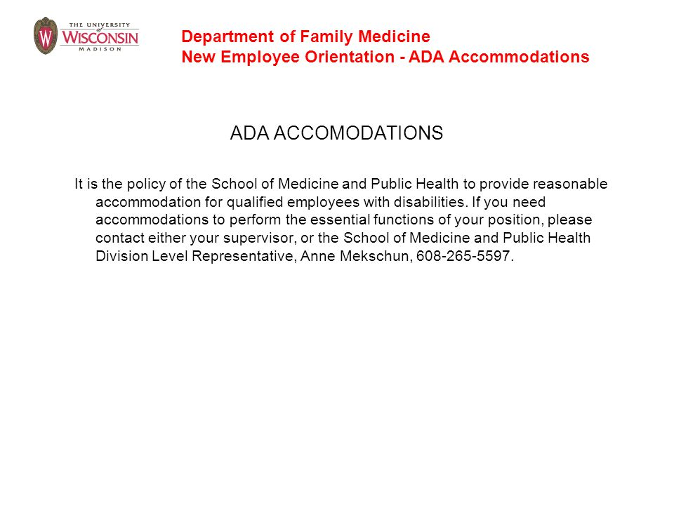 ADA ACCOMODATIONS It is the policy of the School of Medicine and Public Health to provide reasonable accommodation for qualified employees with disabi