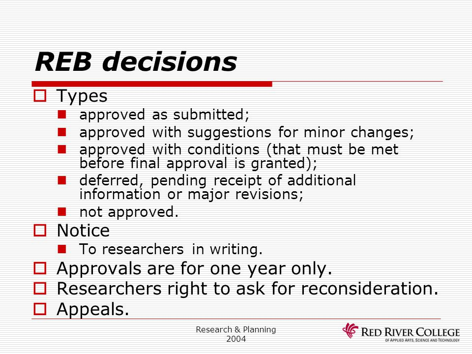 Research & Planning 2004 REB decisions  Types approved as submitted; approved with suggestions for minor changes; approved with conditions (that must