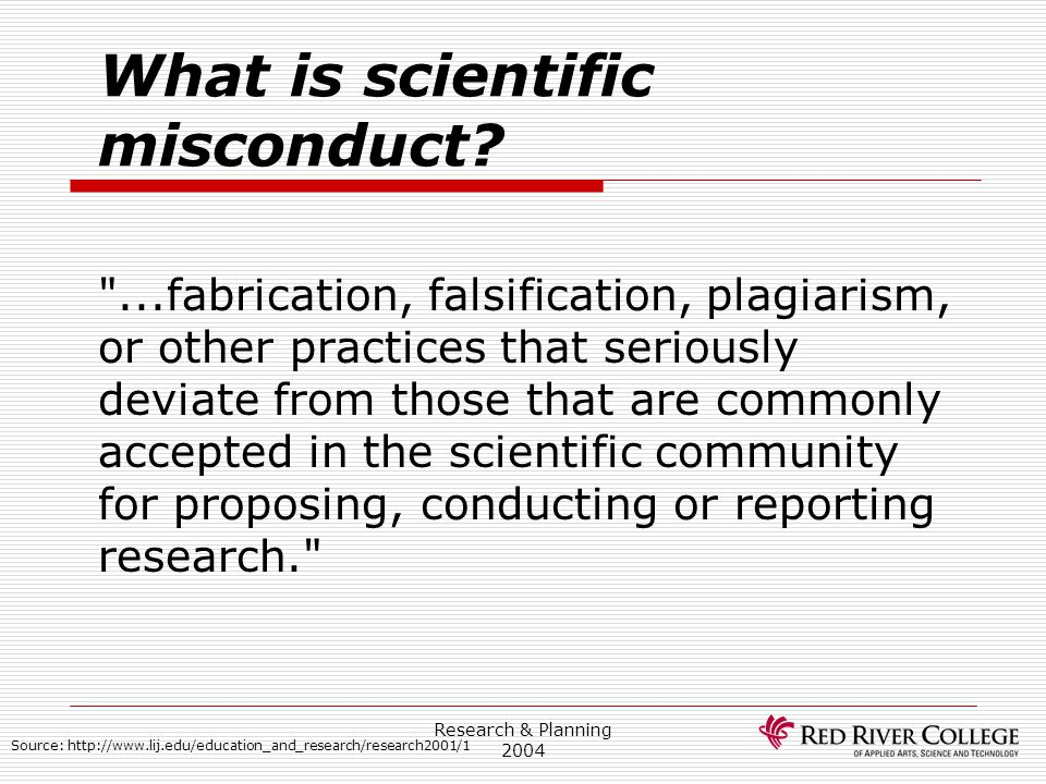 Research & Planning 2004 What is scientific misconduct?